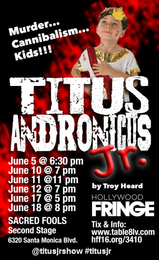 Titus Andronicus Jr (Hollywood Fringe)