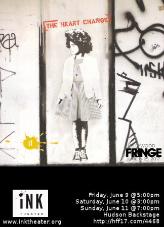The Heart Change - INK Theater (Hollywood Fringe)